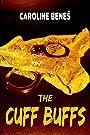 The Cuff Buffs [Handcuffs Erotica XXX BDSM S&M] by [Beneš, Caroline]