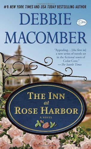 The Inn at Rose Harbor (with bonus short story 'When First They Met'): A Novel by Macomber, Debbie (2013) Mass Market Paperback