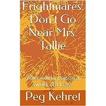 Frightmares: Don't Go Near Mrs. Tallie