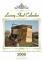 Luxury Shed Calendar 2009 2009: A Humorous Appreciation of 12 Allotment Structures Captured in a Luxury Calendar