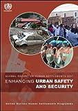 Enhancing Urban Safety and Security, Un-Habitat, 184407479X