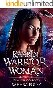 KARRIN: Warrior Woman: A Hero Fantasy / Sci-Fi Adventure (Excalibur Saga Book 4)