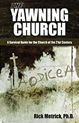 The Yawning Church: A Survival Guide for the Church of the 21st Century