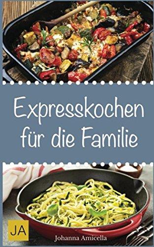 Expresskochen für die Familie (German Edition) pdf epub