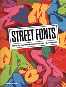 Street fonts : : graffiti alphabets from around the world