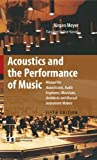 Acoustics and the Performance of Music: Manual for Acousticians, Audio Engineers, Musicians, Architects and Musical Instrument Makers (Modern Acoustics and Signal Processing)