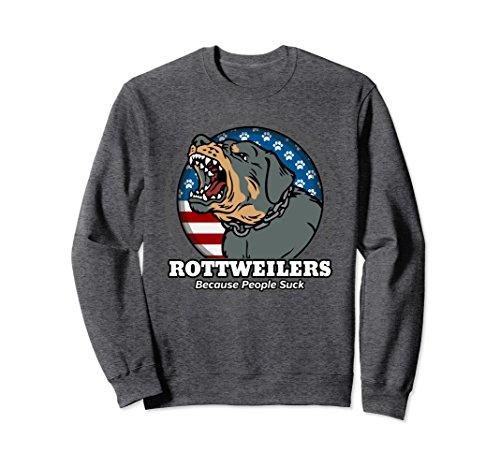 Unisex Rottweiler Sweatshirt Because People Suck Large Dark Heather (Rottweiler Adult Sweatshirt)