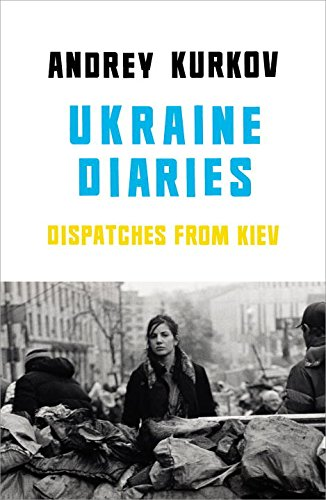 Ukraine Diaries: Dispatches from Kiev