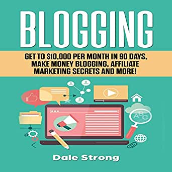 Amazon com: Blogging: Get to $10,000 per Month in 90 Days