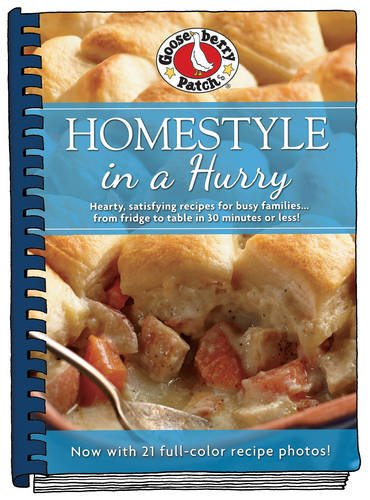 Homestyle in a Hurry: Updated with more than 20 mouth-watering photos! (Everyday Cookbook Collection) by Gooseberry Patch