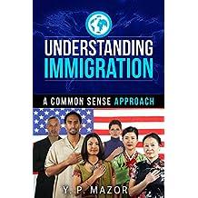 Understanding Immigration: A Common Sense Approach