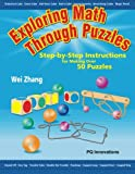 Exploring Math Through Puzzles: Step-by-Step Instructions for Making Over 50 Puzzles