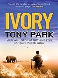 """""""Ivory"""" av Tony Park"""