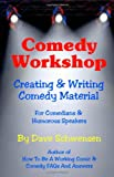 Comedy Workshop: Creating and Writing Comedy Material, Dave Schwensen, 0615667112