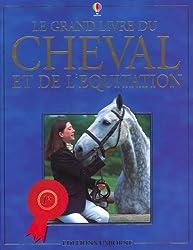 Le grand livre du cheval et de l'équitation
