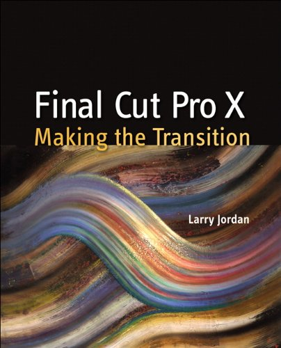 [PDF] Final Cut Pro X: Making the Transition Free Download | Publisher : Peachpit Press | Category : Computers & Internet | ISBN 10 : 0321811267 | ISBN 13 : 9780321811264