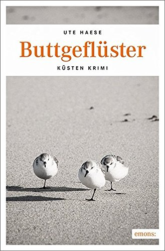 Buttgeflüster: Küsten Krimi Taschenbuch – 27. Juli 2017 Ute Haese Emons Verlag 3740801816 Belletristik / Kriminalromane