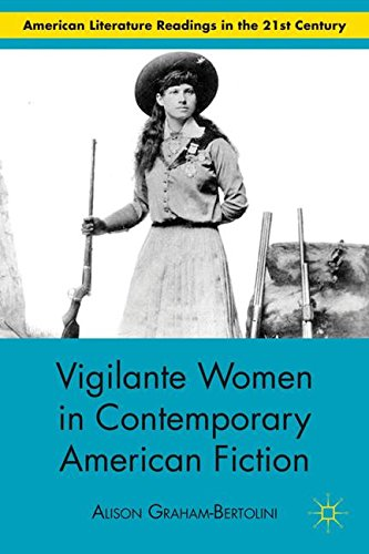 Vigilante Women in Contemporary American Fiction (American Literature Readings in the Twenty-First Century)