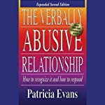 The Verbally Abusive Relationship: How to Recognize It and How to Respond | Patricia Evans