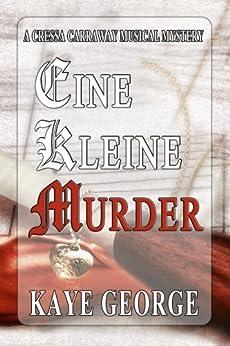 Eine Kleine Murder (Cressa Carraway Musical Mysteries Book 1) by [George, Kaye]