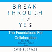 The Foundations for Collaboration: The Collaborative Podcast Series, Book 1 | David B. Savage