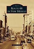 Route 66 in New Mexico, Joe Sonderman, 0738580295