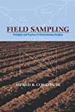 img - for Field Sampling: Principles and Practices in Environmental Analysis (Books in Soils, Plants, and the Environment) by Alfred R. Conklin Jr. (2004-05-21) book / textbook / text book