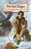 img - for The Iron Dragon: The Courageous Story of Lee Chin (Historical Fiction Adventures (Paperback)) book / textbook / text book