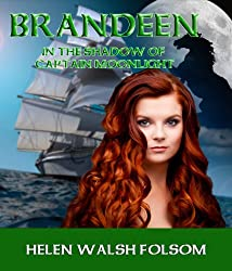 Brandeen: In the Shadow of Captain Moonlight (Fitzmichael Family Book 2)