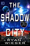 The Shadow City (Hunters of Infinity Book 2)