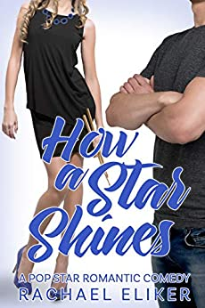 How a Star Shines (Pop Stars Book 2) by [Eliker, Rachael]