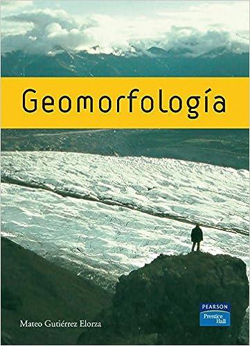 GEOMORFOLOGÍA: Amazon.es: Gutierrez Elorza, Mateo: Libros