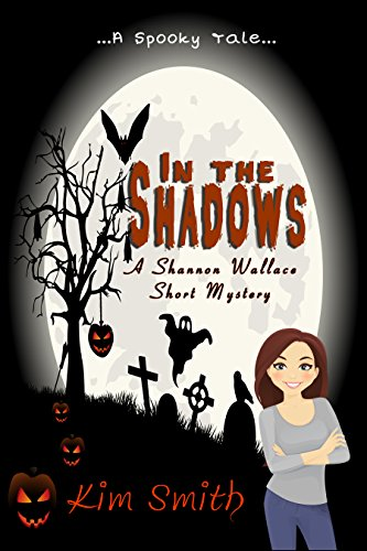 In the Shadows: A Shannon Wallace Mystery (Shannon Wallace Mysteries Book 3)]()