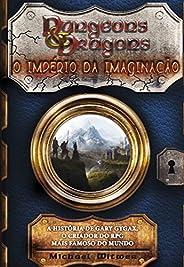 Dungeons & Dragons: O império da imaginação: A história de Gary Gygax, o criador do RPG mais fa