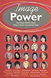 img - for Image Power: Top Image Experts Share What to Know to Look Your Best book / textbook / text book