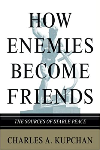 How Enemies Become Friends: The Sources of Stable Peace (Princeton