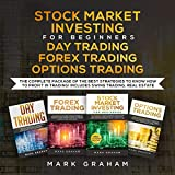 Stock Market Investing for Beginners, Day Trading, Forex Trading, Options Trading: The Complete