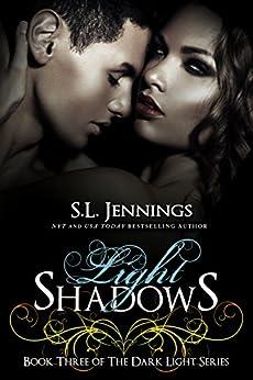Light Shadows (The Dark Light Series Book 3) by [Jennings, S.L.]