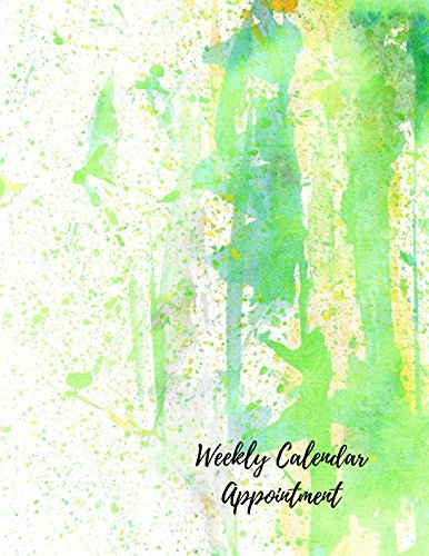 Weekly Calendar Appointment: Undated Monthly and Weekly 7 Day Planner pdf epub