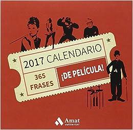 Calendario 365.365 Frases De Pelicula Calendario 2017 Amat Editorial