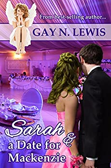 Sarah and a Date for Mackenzie by [Lewis, Gay N.]
