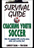 Survival Guide for Coaching Youth Soccer, Lindsey C. Blom and Timothy J. Blom, 0736077324