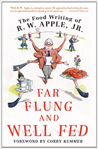 1546e715 Far Flung and Well Fed: The Food Writing of R.W. Apple, Jr. - Livros na  Amazon Brasil- 9780312650636