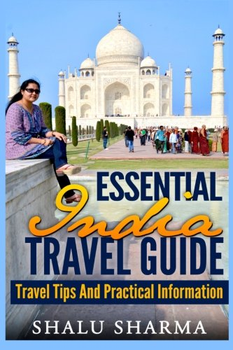 Essential India Travel Guide: Travel Tips And Practical ()