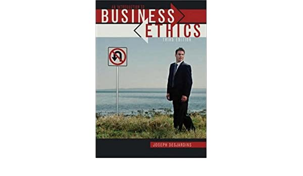 Introduction To Business Ethics Desjardins Pdf Download. Mountain close wide contexto Love