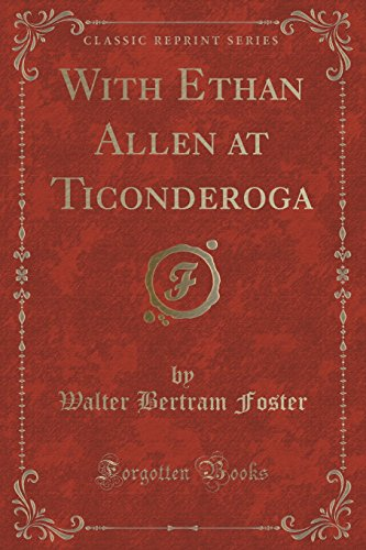 with-ethan-allen-at-ticonderoga-classic-reprint