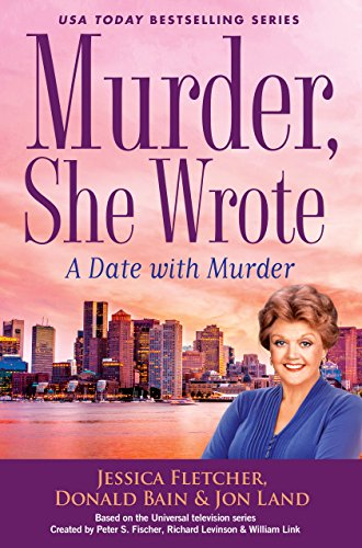 Murder, She Wrote: A Date with Murder (Murder She Wrote Book 47)