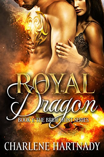 Royal Dragon (The Bride Hunt Book 1) by [Hartnady, Charlene]