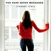 You Have Seven Messages Audiobook by Stewart Lewis Narrated by Kate Metroka