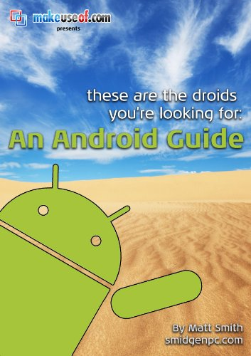[PDF] These Are The Droids You?re Looking For: An Android Guide Free Download | Publisher : MakeUseOf.com | Category : Computers & Internet | ISBN 10 : B007WEE31Y | ISBN 13 :